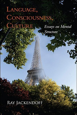 Language, Consciousness, Culture by Ray S. Jackendoff