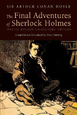 The Final Adventures of Sherlock Holmes by Peter Haining