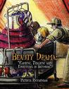 Beauty Drama: Comedy, Tragedy and Everything in Between''