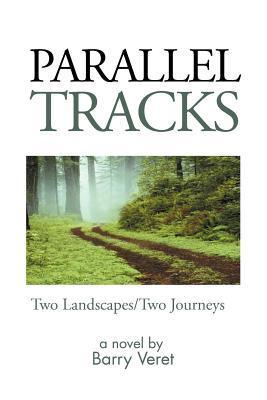 Parallel Tracks: Two Landscapes/Two Journeys