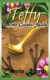 Teffy and the Golden Spoon