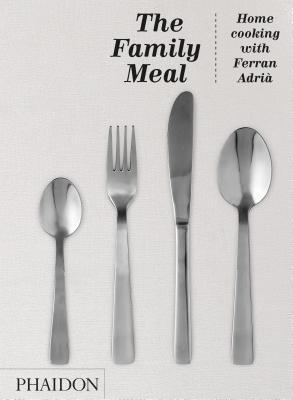 The Family Meal by Ferran Adrià