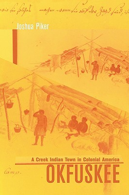 Okfuskee: A Creek Indian Town in Colonial America