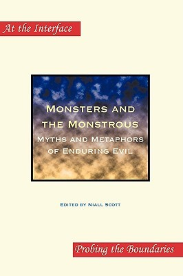 Monsters and the Monstrous: Myths and Metaphors of Enduring Evil