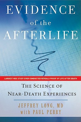 The Science of Near-Death Experiences  -  Jeffrey Long, Paul Perry