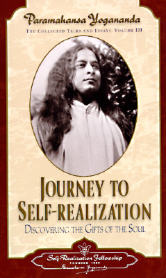 Journey to Self-Realization (Collected Talks and Essays, Vol 3)