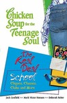 Chicken Soup for the Teenage Soul: The Real Deal School