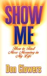 Show Me: How to Find More Meaning in My Life