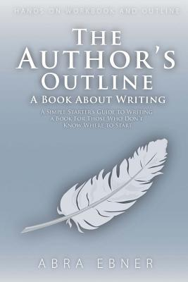 The Author's Outline by Abra Ebner
