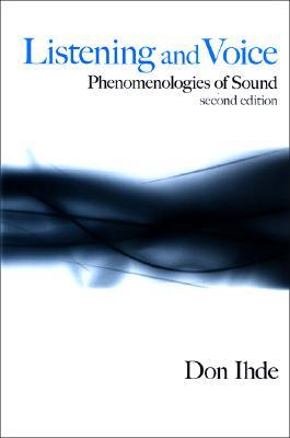 Listening and Voice: Phenomenologies of Sound