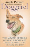 Doggerel: The Moving Memoirs of Rescue Dogs and Their Second Lives - In Poetry and Prose