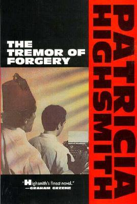 The Tremor of Forgery by Patricia Highsmith
