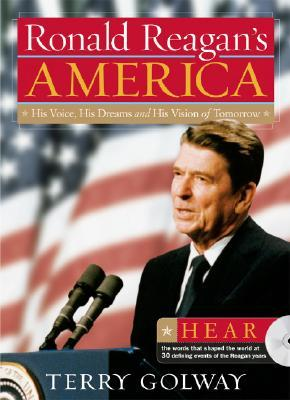 Ronald Reagan's America: His Voice, His Dreams, and His Vision of Tomorrow [With CD]