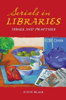 Serials in Libraries: Issues and Practices
