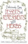 Deliciously Easy Desserts and Refreshments with Herbs