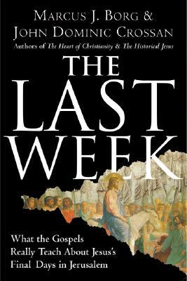 The Last Week by Marcus J. Borg