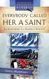 Everybody Called Her A Saint (Everybody's A Suspect, #3)