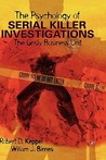 The Psychology of Serial Killer Investigations: The Grisly Business Unit