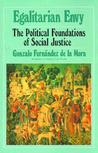 Egalitarian Envy: The Political Foundations of Social Justice