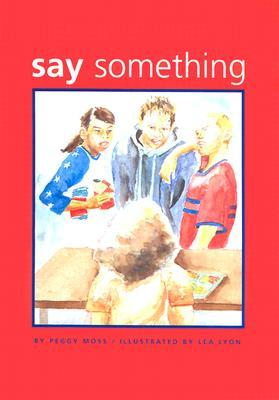 Say Something by Peggy Moss