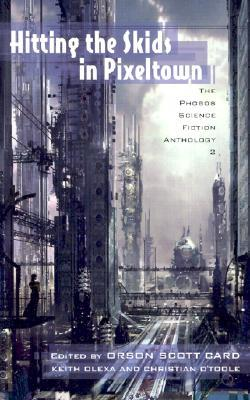Hitting the Skids in Pixeltown by Orson Scott Card