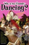 Why Is This Country Dancing?: A One-Man Samba to the Beat of Brazil