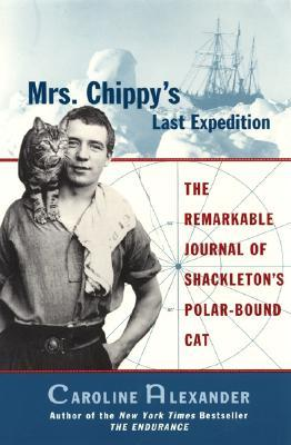 Mrs. Chippy's Last Expedition by Caroline Alexander