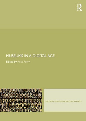 Museums in a Digital Age by Ross Parry