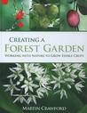 Creating a Forest Garden by Martin Crawford