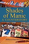 Shades of Manic: A Counterstory
