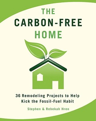 The Carbon-Free Home by Stephen Hren