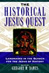 The Historical Jesus Quest: Landmarks in the Search for the Jesus of History