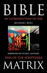 Bible Matrix: An Introduction to the DNA of the Scriptures