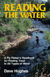 Reading the Water: A Fly Fisher's Handbook for Finding Trout in All Types of Water