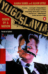 Yugoslavia: Death of a Nation by Laura Silber