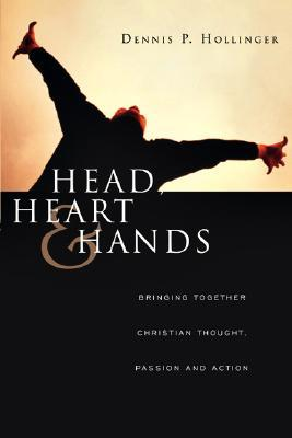 Head, Heart & Hands by Dennis P. Hollinger