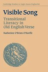 Visible Song: Transitional Literacy in Old English Verse