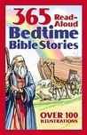 Bedtime BIBLE STORY BOOK:  365 read-aloud stories from the Bible...the most important moments in a child's day.