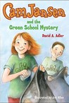 Cam Jansen and the Green School Mystery (Cam Jansen Mysteries, #28)