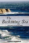 The Beckoning Sea: Stories from My Life at Sea and Elsewhere