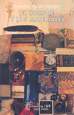 El hombre y los materiales/ Man and Materials (Ciencia) (Spanish Edition)