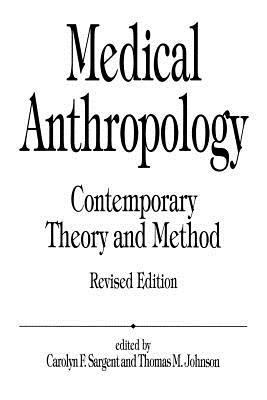 Medical Anthropology: Contemporary Theory and Method, 2nd Edition