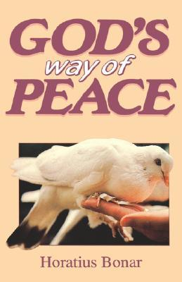 Gods Way of Peace by Horatius Bonar