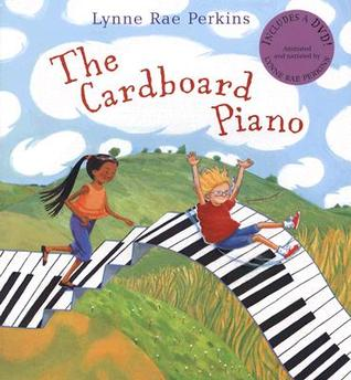 The Cardboard Piano [With DVD] by Lynne Rae Perkins