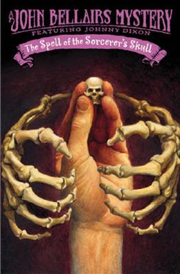 The Spell of the Sorcerer's Skull by John Bellairs