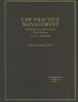 Law Practice Management: Materials and Cases, 3rd Edition (American Casebooks)