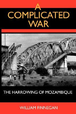 A Complicated War: The Harrowing of Mozambique