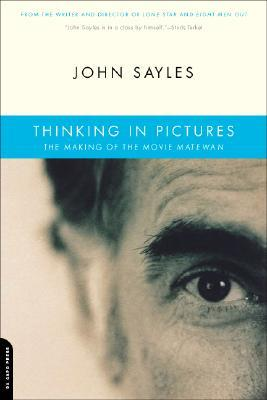 Thinking In Pictures by John Sayles