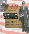 200 Years with Abraham Lincoln: One Man's Life and Legacy