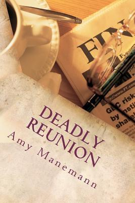 Deadly Reunion by Amy Manemann